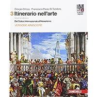 Itinerario nell'arte. Volume 3 con Museo digitale. Dal Gotico Internazionale al Manierismo. Versione arancione. Per le…