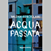 Acqua passata (La colf e l'ispettore Vol. 1)