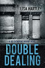 Double Dealing (Detective Sergeant Catherine Bishop Series Book Two) Kindle Edition