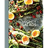 Food52 Mighty Salads: 60 New Ways to Turn Salad into Dinner [A Cookbook] (Food52 Works)
