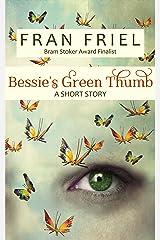 Bessie's Green Thumb: A Short Story (Fran Friel's Dark Tales Book 4) Kindle Edition