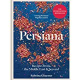 Persiana: Recipes from the Middle East & Beyond: The 1st book from the bestselling author of Sirocco, Feasts, Bazaar and Simp