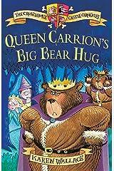 Queen Carrion's Big Bear Hug: Crunchbone Castle Chronicles Kindle Edition