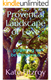 Provencal Landscape of Love: ... gardening can be dangerous