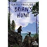 Brian's Hunt: 5 (A Hatchet Adventure)