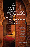 A Wind in the House of Islam: How God is drawing Muslims around the world to faith in Jesus Christ (English Edition)