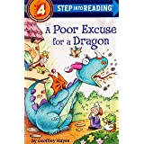 A Poor Excuse for a Dragon (Step into Reading): Step Into Reading 4