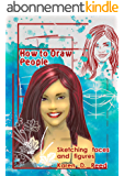 How to Draw People: Sketching faces and figures (English Edition)