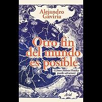 Otro fin del mundo es posible (Spanish Edition)