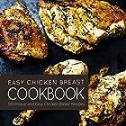 Easy Chicken Breast Cookbook: 50 Unique and Easy Chicken Breast Recipes (English Edition)
