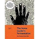 The Noma Guide to Fermentation (Foundations of Flavor): Including Koji, Kombuchas, Shoyus, Misos, Vinegars, Garums…