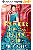Redeeming Love for the Haunted Ladies Box Set: A Clean & Sweet Regency Historical Romance Collection (The Regency Soulmates Series Book 3) (English Edition)