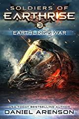 Earthling's War (Soldiers of Earthrise Book 3) Kindle Edition