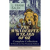 THE WONDERFUL WIZARD OF OZ – Complete Collection: 16 Novels in One Premium Edition (Fantasy Classics Series): The most Belove
