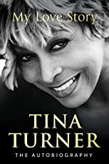 Tina Turner: My Love Story (Official Autobiography) (English Edition)