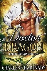 Doctor Dragon (Earth Dragons Book 6) Kindle Edition
