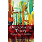 Decolonizing Theory: Thinking across Traditions