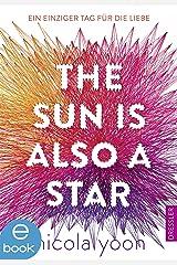 The Sun Is Also a Star: Ein einziger Tag für die Liebe Kindle Ausgabe