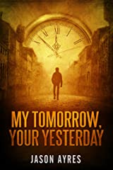 My Tomorrow, Your Yesterday (Second Chances Book 3) Kindle Edition