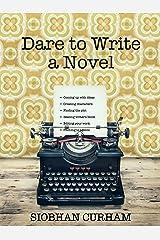 Dare to Write a Novel Kindle Edition