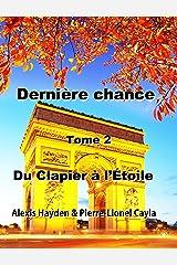 Dernière chance - Tome II - Du Clapier à l'Étoile Format Kindle