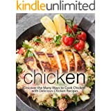 Chicken: Discover the Many Ways to Cook Chicken with Delicious Chicken Recipes