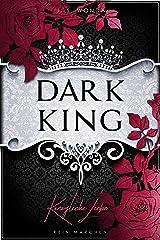 DARK KING: Königliche Liebe (DARK PRINCE 6) Kindle Ausgabe