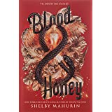 Blood & Honey: 2 (Serpent & Dove, 2)