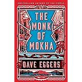 THE MONK OF MOKHA: Dave Eggers
