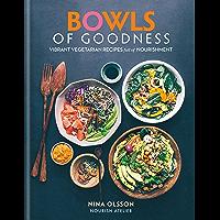 Bowls of Goodness: Vibrant Vegetarian Recipes Full of Nourishment (English Edition)