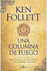 Una columna de fuego (Saga Los pilares de la Tierra 3) Versión Kindle
