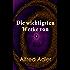 """Die wichtigsten Werke von Alfred Adler: Der Sinn des Lebens, Menschenkenntnis, Praxis und Theorie der Individualpsychologie, Über den nervösen Charakter, ... Arbeiten aus """"Heilen und Bilden"""""""