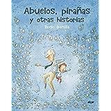 Abuelos, pirañas y otras historias: 124 (Álbumes ilustrados)