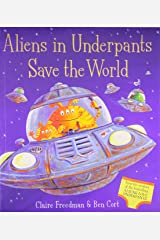 Aliens in Underpants Save the World Paperback