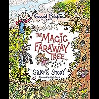 Silky's Story (The Magic Faraway Tree Book 6)