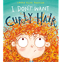 I Don't Want Curly Hair! (English Edition)