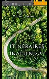 Itinéraires Inattendus: recueil de nouvelles voyage, émotion et suspense
