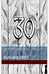 Supernatural Tales 30: Autumn 2015 Kindle Edition