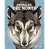 Animales del norte (Libros para los que aman los libros)