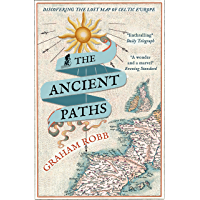 The Ancient Paths: Discovering the Lost Map of Celtic Europe (English Edition)