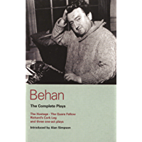 Behan Complete Plays: The Complete Plays: The Hostage/The Quare Fellow/Richard's Cork Leg/And Three One-Act Plays (World…