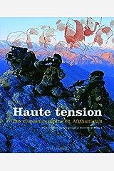 Haute tension : Des chasseurs alpins en Afghanistan Broché