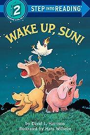 Wake Up Sun: Step Into Reading 2