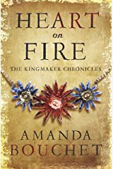 Heart on Fire (The Kingmaker Trilogy Book 3) Kindle Edition