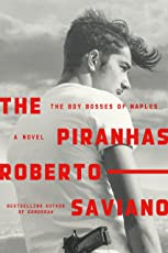 The Piranhas: The Boy Bosses of Naples: A Novel