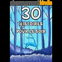30 Histoires pour le Soir - Aventures et légendes pour les enfants : Une histoire pour chaque soir