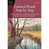 Colored Pencil Step by Step: Explore a range of styles and techniques for creating your own works of art in colored pencils (