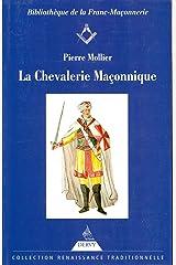 La Chevalerie maçonnique : Franc-maçonnerie, imaginaire chevaleresque et légende templière au siècle des Lumières Broché