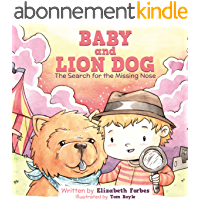 Kids Book:Baby And Lion Dog: The Search For The Missing Nose (English Edition)