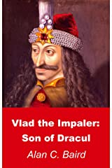 Vlad the Impaler: Son of Dracul (English Edition) Kindle Ausgabe